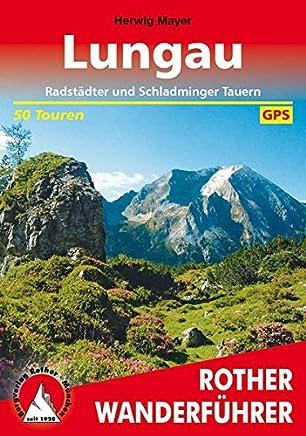 Lungau: Radstädter und Schladminger Tauern. 50 Touren. Mit GPS-Daten