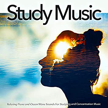 Study Music: Relaxing Piano and Ocean Wave Sounds For Studying and Concentration Music