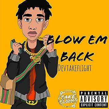 Blow Em Back