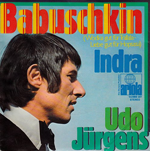 """JÜRGENS, UDO / Babuschkin (Wodka gut für Trallala – Liebe gut für Hopsasa) / Indra / 1970 / Bildhülle /ariola # 14 560 AT / Deutsche Pressung / 7\"""" Vinyl Single Schallplatte /"""