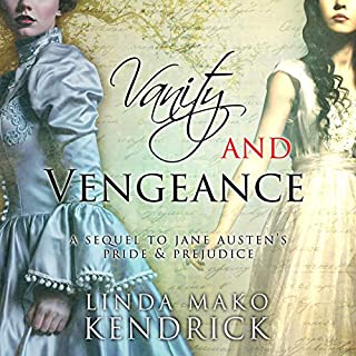 Vanity and Vengeance: A Sequel Inspired by Pride and Prejudice by Jane Austen                   By:                                                                                                                                 Linda Mako Kendrick                               Narrated by:                                                                                                                                 Penny Scott-Andrews                      Length: 8 hrs and 35 mins     2 ratings     Overall 4.0