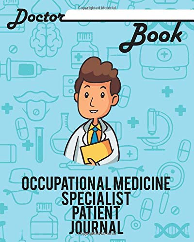 Doctor book - Occupational Medicine Specialist patient journal: 200 cream pages with 8
