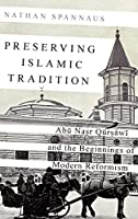 Preserving Islamic Tradition: Abu Nasr Qursawi and the Beginnings of Modern Reformism