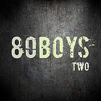 80 Boys Two