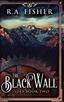 The Black Wall: Large Print Hardcover Edition