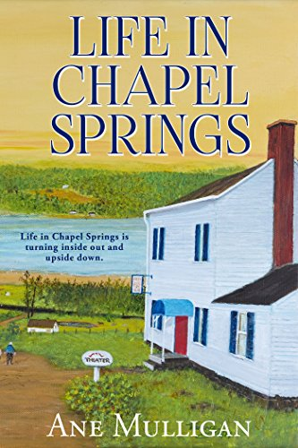 Book: Life in Chapel Springs (Chapel Springs Saga Book 4) by Ane Mulligan