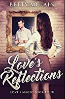 Love's Reflections: Premium Hardcover Edition