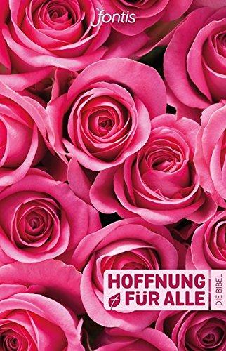 """Hoffnung für alle. Die Bibel – """"Rosen-Edition"""": Die Bibel, die deine Sprache spricht"""