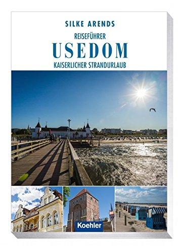 Reiseführer Usedom: Kaiserlicher Strandurlaub