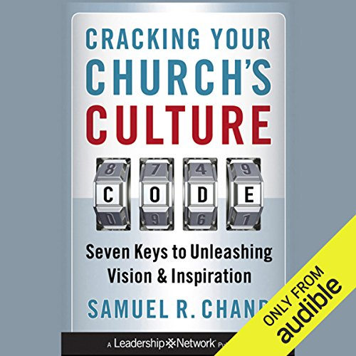 Cracking Your Church's Culture Code: Seven Keys to Unleashing Vision and Inspiration audiobook cover art