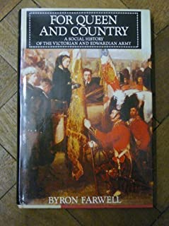 For Queen and Country: A Social History of the Victorian and Edwardian Army