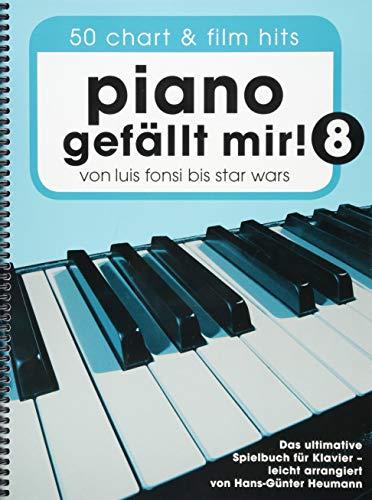 Piano gefällt mir! 50 Chart und Film Hits - Band 8 (Notenbuch Spiralbindung): Noten, Songbook für Klavier: Von Luis Fonsi bis Star Wars - Das ultimative Spielbuch für Klavier