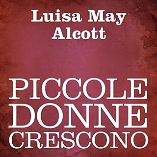 Piccole donne crescono                   Di:                                                                                                                                 Luisa May Alcott                               Letto da:                                                                                                                                 Silvia Cecchini                      Durata:  6 ore e 41 min     26 recensioni     Totali 4,6