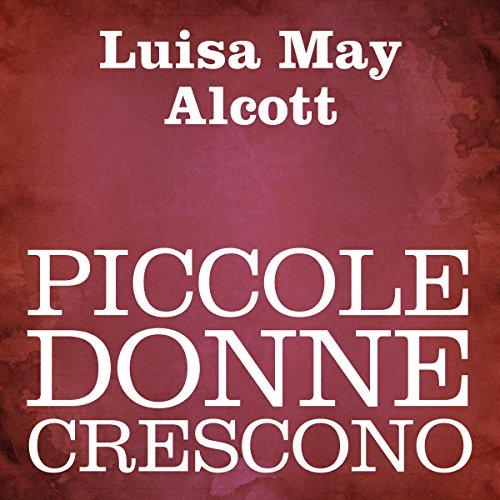 Piccole donne crescono [Little Women]  audiobook cover art