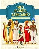 Mes Icônes Africaines: Les Grands Personnages de l'Histoire Africaine