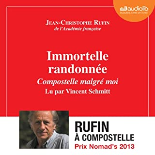 Immortelle randonnée                   By:                                                                                                                                 Jean-Christophe Rufin                               Narrated by:                                                                                                                                 Vincent Schmitt                      Length: 6 hrs and 1 min     2 ratings     Overall 5.0
