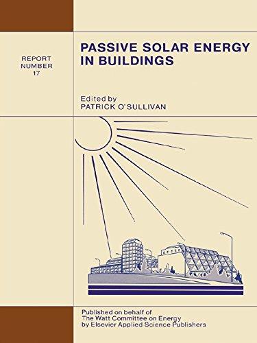Passive Solar Energy in Buildings: Watt Committee: report number 17 (Watt Committee Report No 17) (English Edition)