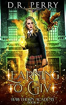 Learning to Give (Hawthorn Academy Book 4) by [D.R. Perry]