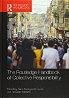 The Routledge Handbook of Collective Responsibility (Routledge Handbooks in Philosophy)