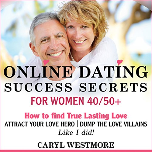 Online Dating Success Secrets for Women 40/50+ audiobook cover art