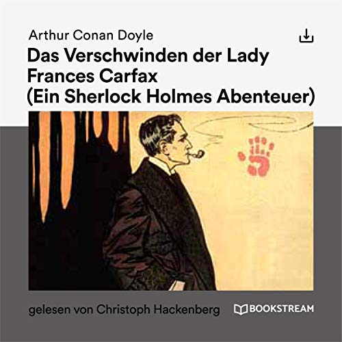 Das Verschwinden der Lady Frances Carfax                   By:                                                                                                                                 Arthur Conan Doyle                               Narrated by:                                                                                                                                 Christoph Hackenberg                      Length: 47 mins     Not rated yet     Overall 0.0