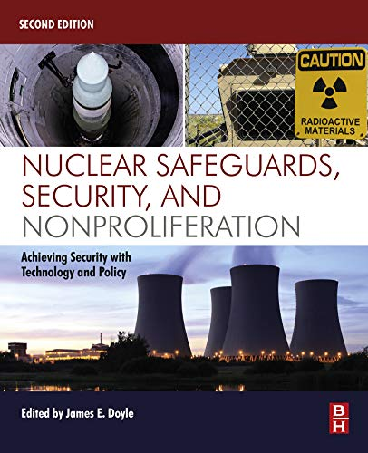 Nuclear Safeguards, Security, and Nonproliferation: Achieving Security with Technology and Policy (English Edition)