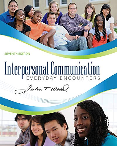 Interpersonal Communication: Everyday Encounters, 7th...