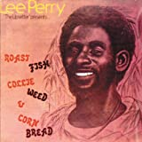 """""""Lee Perry """"""""The Upsetter"""""""" Presents: Roast Fish Collie Weed & Corn Bread"""""""
