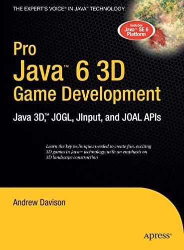 Pro Java 6 3D Game Development: Java 3D, JOGL, JInput and JOAL APIs (Expert's Voice in Java)