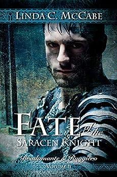 [Linda C. McCabe]のFate of the Saracen Knight: Bradamante and Ruggiero Volume II (English Edition)