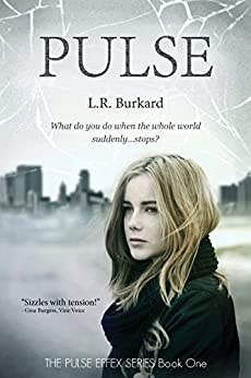 Pulse: A Christian Apocalyptic Thriller: World Gone Dark (The Pulse Effex Book 1) by [L. Burkard]
