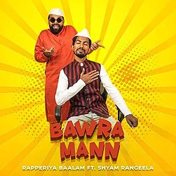 Bawra Mann