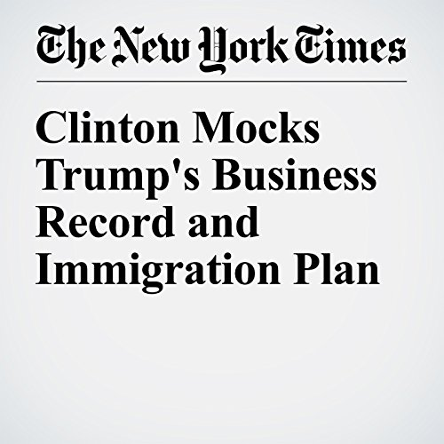 Clinton Mocks Trump's Business Record and Immigration Plan cover art