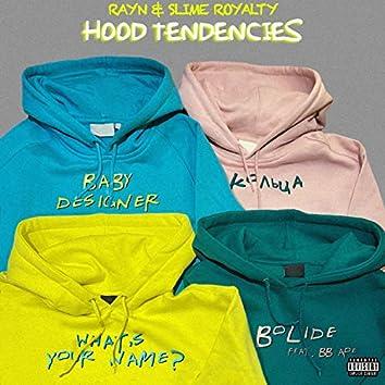 Hood Tendencies