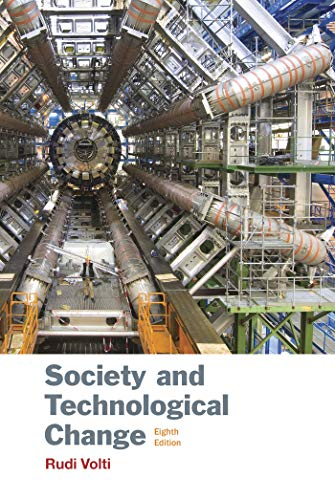 Compare Textbook Prices for Society and Technological Change Eighth Edition ISBN 9781319058258 by Volti, Rudi