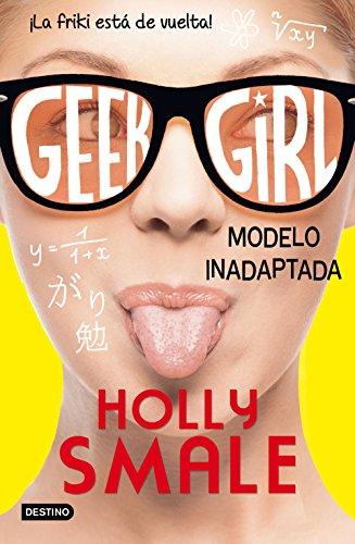 Geek Girl 2. Modelo inadaptada: Geek Girl 2 (Punto de encuentro)