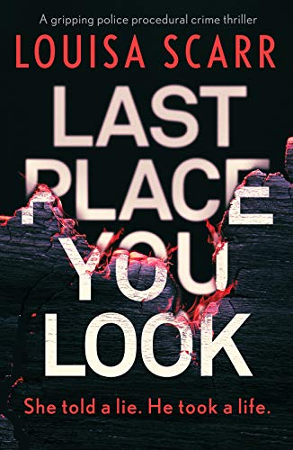 Last Place You Look: A gripping police procedural crime thriller (Butler & West Book 1) by [Louisa Scarr]