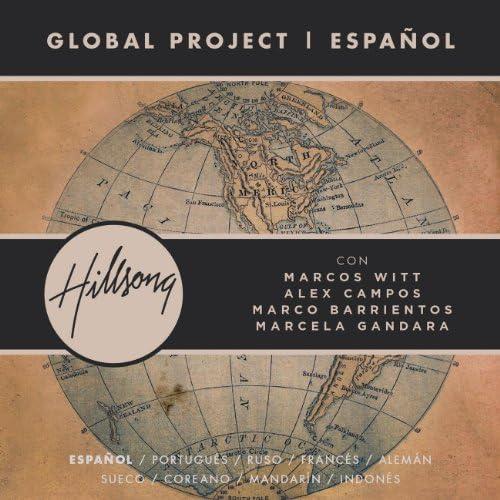 Hillsong Global Project feat. Marcos Witt, Marco Barrientos, Marcela Gandara & Alex Campos