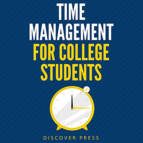 Time Management for College Students Audiobook By Discover Press cover art