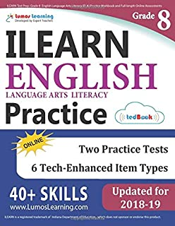ILEARN Test Prep: Grade 8 English Language Arts Literacy (ELA) Practice Workbook and Full-length Online Assessments: Indiana Learning Evaluation Assessment Readiness Network Study Guide