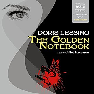 The Golden Notebook                   By:                                                                                                                                 Doris Lessing                               Narrated by:                                                                                                                                 Juliet Stevenson                      Length: 27 hrs and 33 mins     155 ratings     Overall 3.8