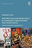 The Struggle for Democracy in Mainland China, Taiwan and Hong Kong (China Policy Series)