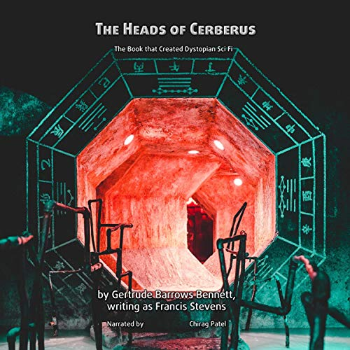 The Heads of Cerberus: The Book that Created Dystopian Sci Fi cover art