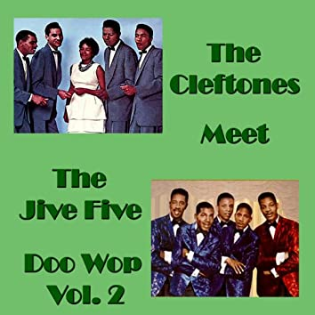 The Cleftones Meet the Jive Five Doo Wop, Vol.2