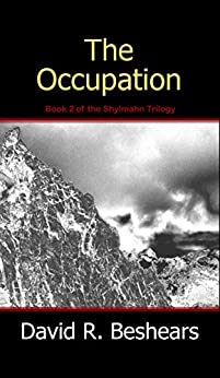 The Occupation (The Shylmahn Trilogy Book 2) by [David R. Beshears]