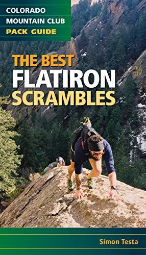The Best Flatiron Scrambles (Colorado Mountain Club Pack Guide)