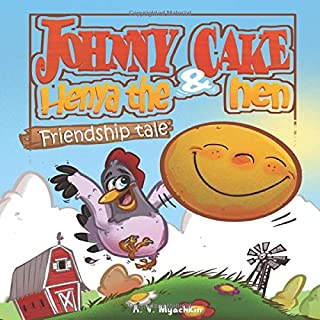 Johnny cake and Henya the hen: Friendship tale