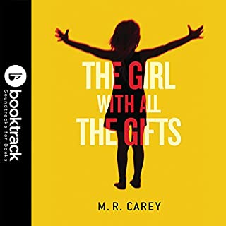 The Girl with All the Gifts     Booktrack Edition              By:                                                                                                                                 M. R. Carey                               Narrated by:                                                                                                                                 Finty Williams                      Length: 13 hrs and 4 mins     199 ratings     Overall 4.4