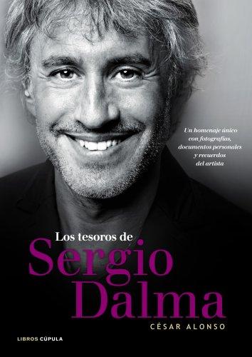 Los tesoros de Sergio Dalma: Un homenaje único con fotografías, documentos personales y recuerdos del artista (Musica Y Cine (l.Cupula))