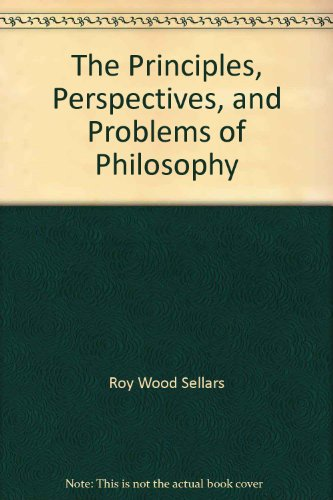 The Principles, Perspectives, and Problems of Philosophy